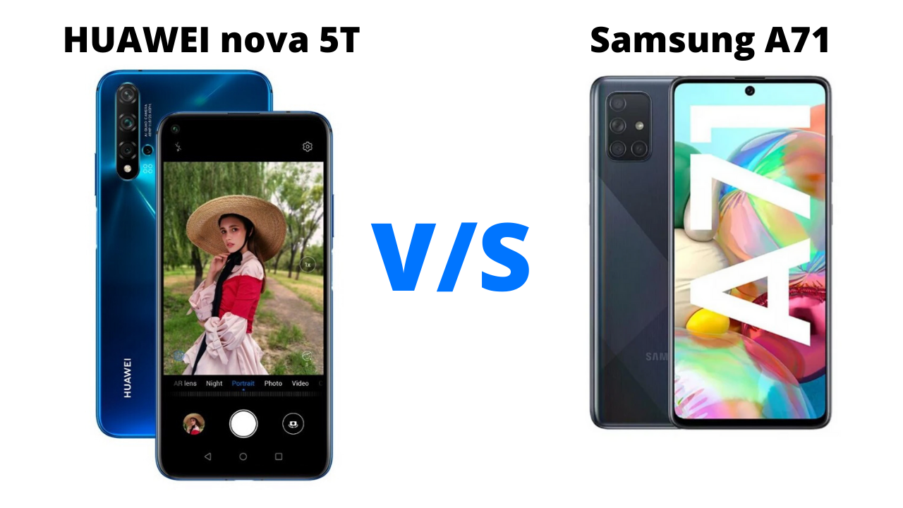 Comparing The Huawei Nova 5t And Samsung A71 Which Is The Better Mid Range Flagship Gadget Voize